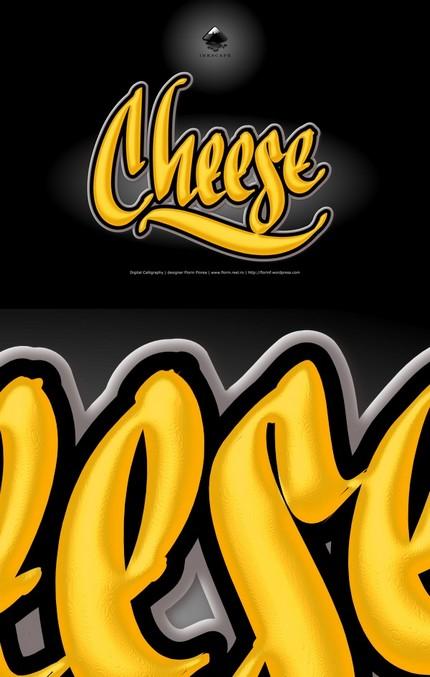 Cheese - Branza - caligrafie de Florin Florea
