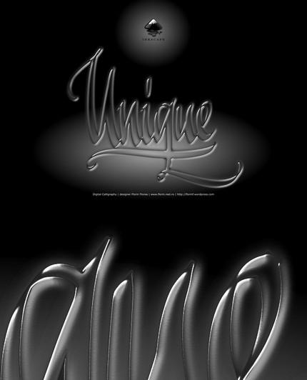 Unic, unicat sau unique - caligrafie de Florin Florea